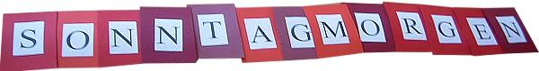 """Mit dem Wort """"Sonntagmorgen"""" lässt sich das Buchstabenspiel """"Anagramm"""" sehr gut durchführen."""
